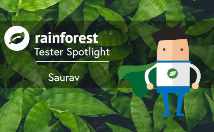 Rainforest Tester Spotlight Saurav