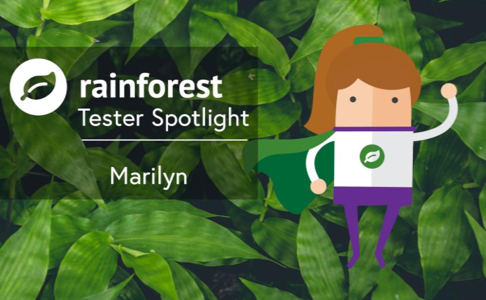 Rainforest Tester Spotlight Marilyn